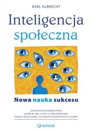 Okładka książki Inteligencja społeczna. Nowa nauka sukcesu