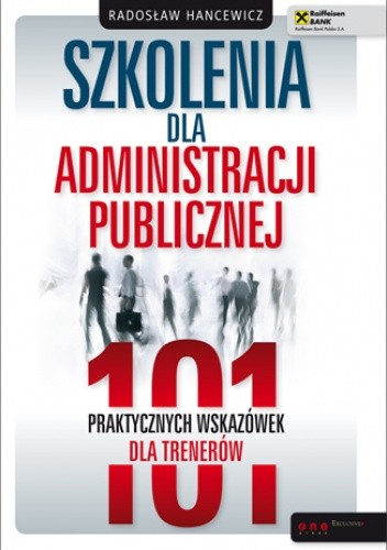 Okładka książki Szkolenia dla administracji publicznej. 101 praktycznych wskazówek dla trenerów