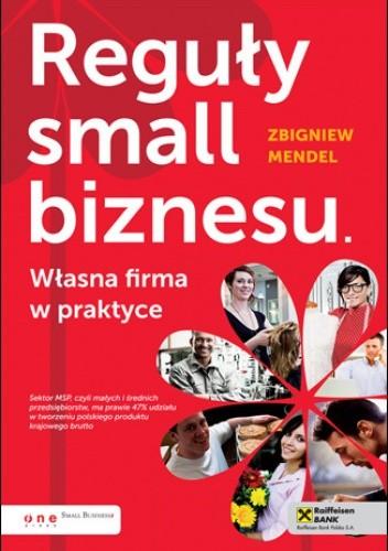 Okładka książki Reguły small biznesu. Własna firma w praktyce