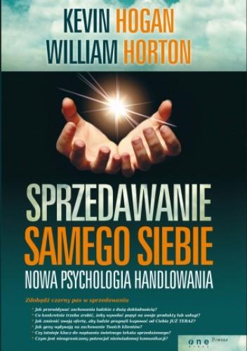 Okładka książki Sprzedawanie samego siebie. Nowa psychologia handlowania