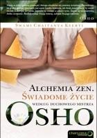 Alchemia zen. Świadome życie według duchowego mistrza Osho