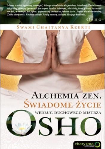 Okładka książki Alchemia zen. Świadome życie według duchowego mistrza Osho