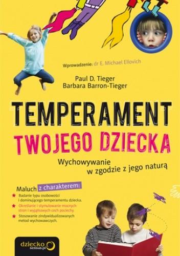Okładka książki Temperament Twojego dziecka. Wychowywanie w zgodzie z jego naturą