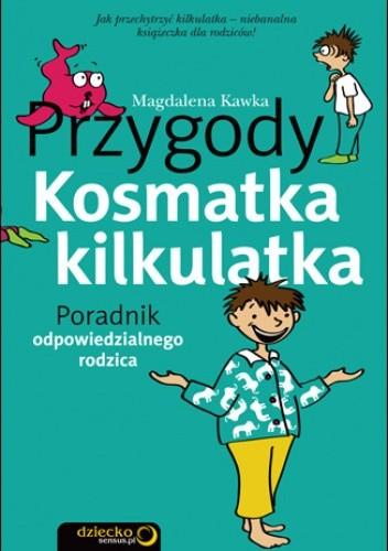 Okładka książki Przygody Kosmatka kilkulatka. Poradnik odpowiedzialnego rodzica