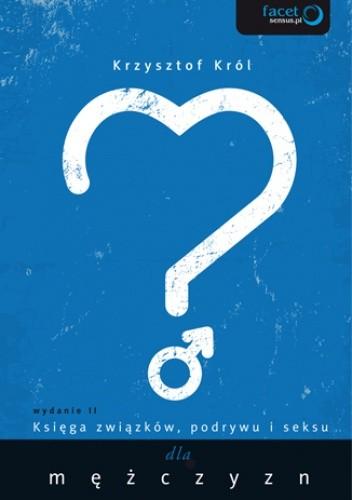 Okładka książki Księga związków, podrywu i seksu dla mężczyzn