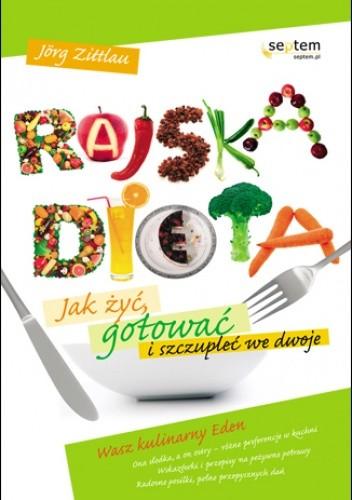 Okładka książki Rajska dieta. Jak żyć, gotować i szczupleć we dwoje