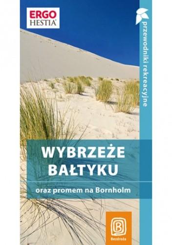 Okładka książki Wybrzeże Bałtyku oraz promem na Bornholm. Przewodnik rekreacyjny. Wydanie 2