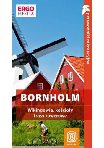 Okładka książki Bornholm. Wikingowie, kościoły, trasy rowerowe. Przewodnik rekreacyjny. Wydanie 1