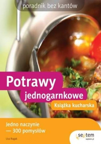 Okładka książki Potrawy jednogarnkowe. Książka kucharska. Poradnik bez kantów