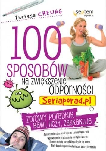 Okładka książki 100 sposobów na zwiększenie odporności. Seriaporad.pl