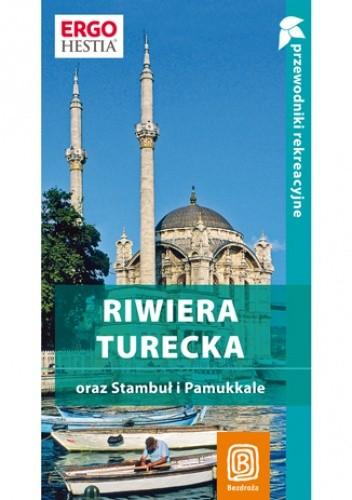 Okładka książki Riwiera turecka oraz Stambuł i Pamukkale. Przewodnik rekreacyjny. Wydanie 3