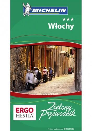 Okładka książki Włochy. Zielony Przewodnik. Wydanie 3