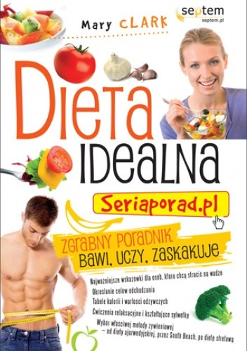 Okładka książki Dieta idealna. Seriaporad.pl