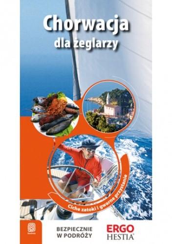 Okładka książki Chorwacja dla żeglarzy. Ciche zatoki i gwarne przystanie. Przewodnik Rekreacyjny. Wydanie 2