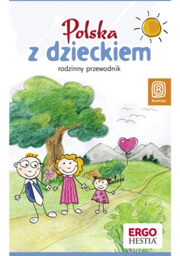 Okładka książki Polska z dzieckiem. Rodzinny przewodnik