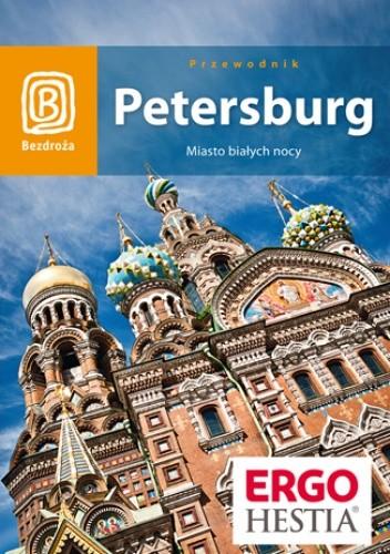 Okładka książki Petersburg. Miasto białych nocy. Wydanie 5