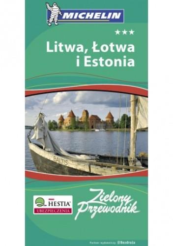 Okładka książki Litwa, Łotwa i Estonia. Zielony Przewodnik Michelin. Wydanie 1