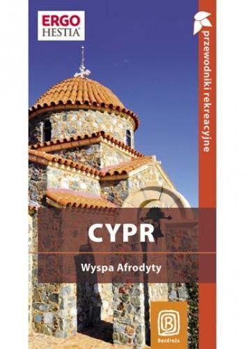 Okładka książki Cypr. Wyspa Afrodyty. Przewodnik rekreacyjny. Wydanie 1