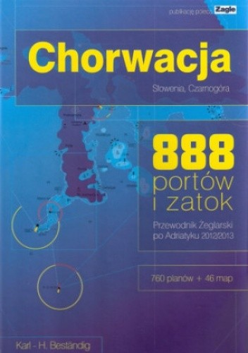 Okładka książki Chorwacja, Słowenia, Czarnogóra. Przewodnik żeglarski po Adriatyku - 888 portów i zatok 2012/2013