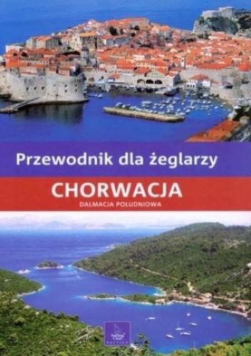 Okładka książki Chorwacja. Dalmacja Południowa. Przewodnik dla żeglarzy