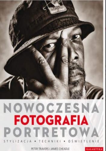 Okładka książki Nowoczesna fotografia portretowa. Stylizacja, techniki, oświetlenie