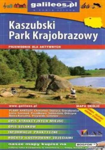 Okładka książki Kaszubski Park Krajobrazowy. Przewodnik dla aktywnych [Galileos]