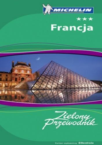 Okładka książki Francja - Zielony Przewodnik + Atlas Europa Michelin gratis - Pakiet