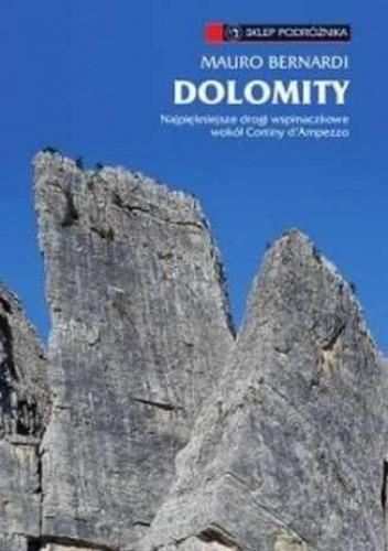 Okładka książki Dolomity. Najpiękniejsze drogi wspinaczkowe wokół Cortiny d'Ampezzo