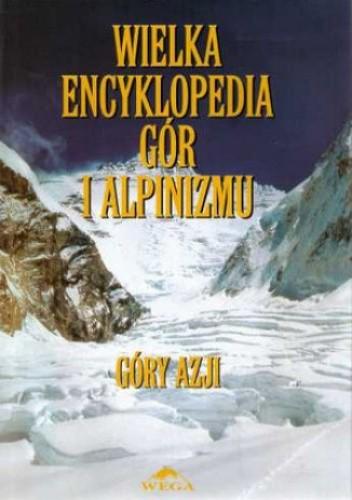 Okładka książki Wielka Encyklopedia Gór i Alpinizmu. Tom II: Góry Azji
