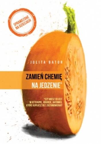 Okładka książki Zamień chemię na jedzenie