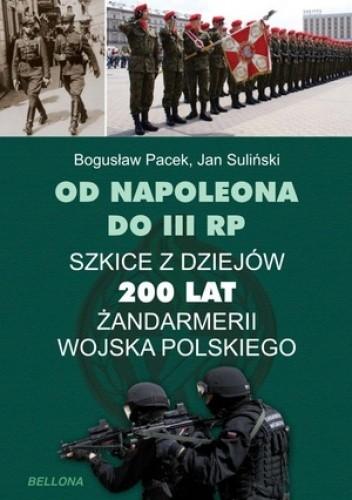 Okładka książki Od Napoleona do III RP. 200 lat Żandarmerii Wojska Polskiego
