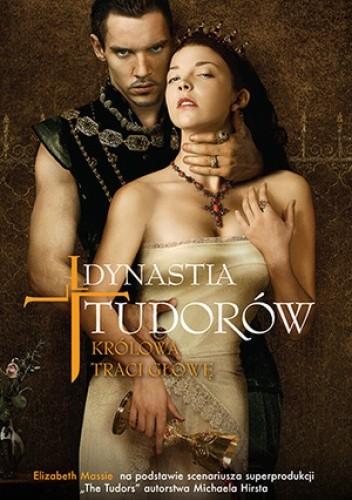 Dynastia Tudorów. Królowa traci głowę - Elizabeth Massie