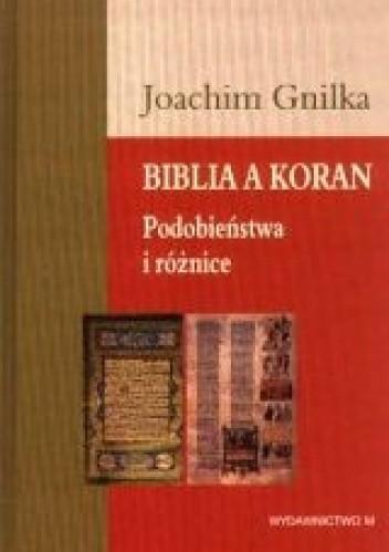 Okładka książki Biblia a Koran: Podobieństwa i różnice