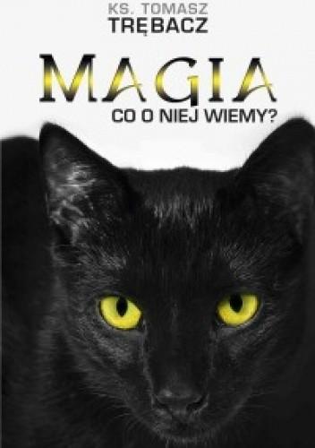 Okładka książki Magia. Co o niej wiemy?