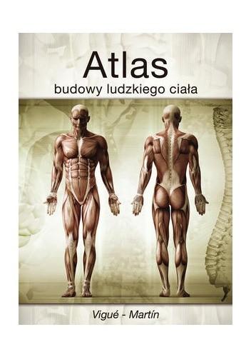 Okładka książki Atlas budowy ludzkiego ciała