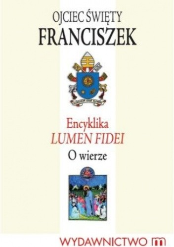 Okładka książki Encyklika LUMEN FIDEI. O wierze