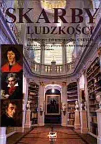 Okładka książki Skarby ludzkości. Dziedzictwo dokumentacyjne UNESCO. Książki, rękopisy, partytury, archiwa fotograficzne, dźwiękowe i filmowe.