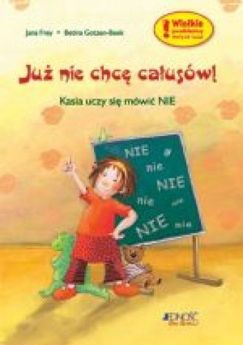 Okładka książki Już nie chcę całusów! Kasia uczy się mówić NIE.
