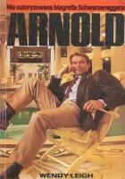 Arnold. Nie autoryzowana biografia Schwarzeneggera