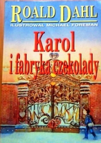 Okładka książki Karol i fabryka czekolady