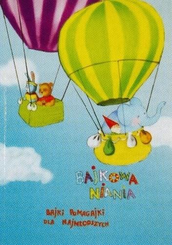 Okładka książki Bajkowa niania: bajki pomagajki dla najmłodszych