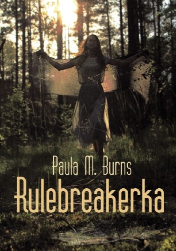 Rulebreakerka - Paula M. Burns