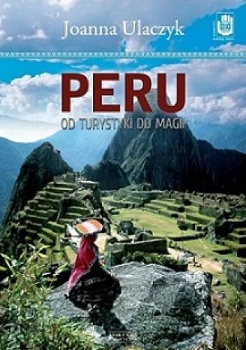 Okładka książki Peru. Od turystyki do magii