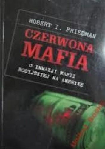 Okładka książki Czerwona mafia. O inwazji mafii rosyjskiej na Amerykę