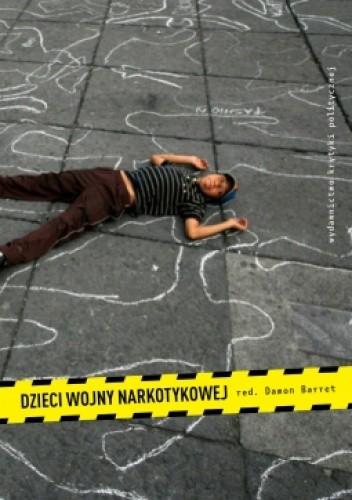 Okładka książki Dzieci wojny narkotykowej