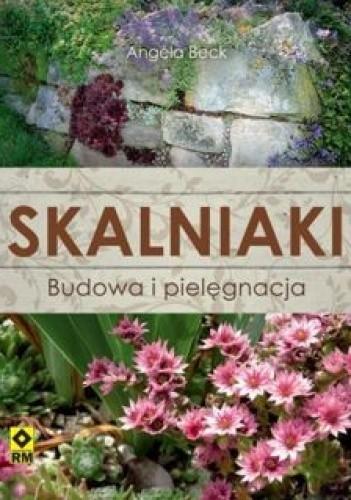 Okładka książki Skalniaki. Budowa i pielęgnacja