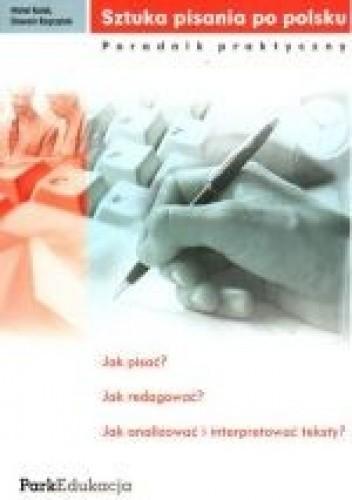 Okładka książki Sztuka pisania po polsku. Poradnik praktyczny