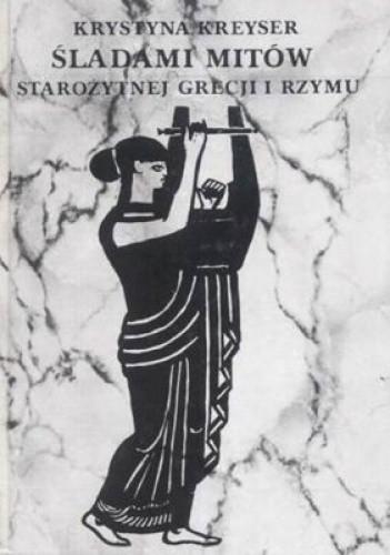 Okładka książki Śladami mitów starożytnej Grecji i Rzymu