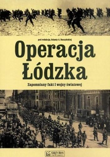 Okładka książki Operacja Łódzka. Zapomniany fakt I wojny światowej