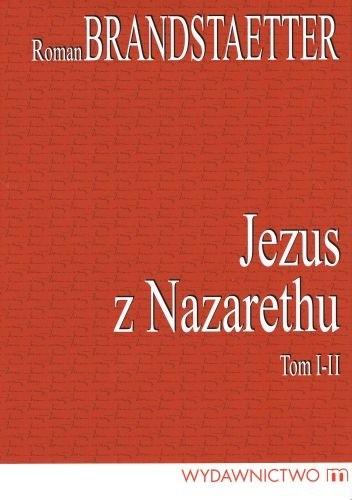 Okładka książki Jezus z Nazarethu Tom 1-4 w 2 vol.
